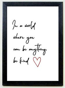 In a World Where You Can Be Anything Be Kind Print sold in a BLACK WOOD FRAME