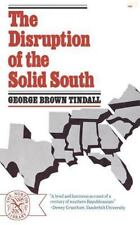 The Disruption of the Solid South by Spencer B., 3rd King and George Brown...