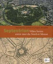 Septentrion - Villes fortes entre mer du Nord et Meuse - Somogy