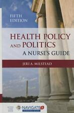 Health Policy and Politics: A Nurse's Guide by Milstead, Jeri A.
