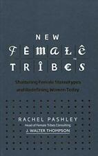 New Female Tribes,Rachel Pashley