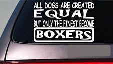 "Boxers all dogs equal 6"" sticker *E524* decal vinyl dog collar leash boxer"
