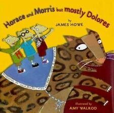 Horace and Morris but Mostly Dolores by James Howe c1999, Hardcover, VGC