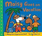 NEW Maisy Goes on Vacation: A Maisy First Experiences Book by Lucy Cousins