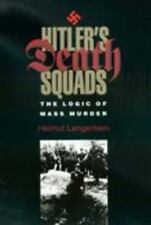 HITLER'S DEATH SQUADS: THE LOGIC OF MASS MURDER, by Helmut Langerbein- NEW