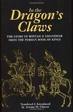 In the Dragon's Claws: The Story of Rostam & Esfandiyar from the Persian Book of