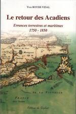 Le Retour des Acadiens Errances Terrestres Maritimes 1750-1850 -Yves Boyer-Vidal