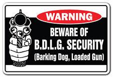 BEWARE OF B.D.L.G. SECURITY Warning Sign novelty funny barking dog loaded gun