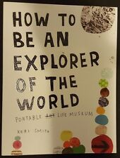How to Be an Explorer of the World : Portable Life Museum by Keri Smith...