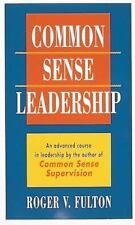 Common Sense Leadership by Fulton, Roger, Good Book