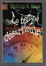 Philip K. Dick  Le temps désarticulé  le livre de poche