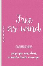 Free As Wind. Cuaderno de Notas. para Universidad, Trabajo, Regalo :...