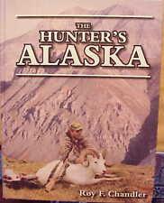 """THE HUNTER'S ALASKA""-1985 SIGNED LIMITED EDITION-ROY CHANDLER-NR!!!!!!!!"