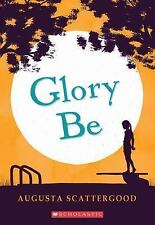 Glory Be by Augusta Scattergood (2014, Paperback)
