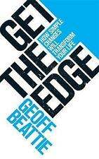 Get The Edge: How Simple Changes Will Transform Your Life,Beattie, Geoff,New Boo