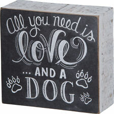 """All You Need is Love ... and a Dog  Box Sign Primitives by Kathy 4.5"""" x 4.25"""""""