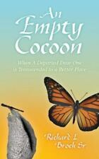 An Empty Cocoon : When a Departed Dear One Is Transcended to a Better Place...