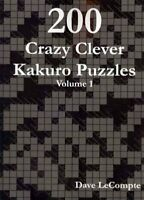 200 Crazy Clever Kakuro Puzzles, Paperback by Lecompte, Dave, Brand New, Free...