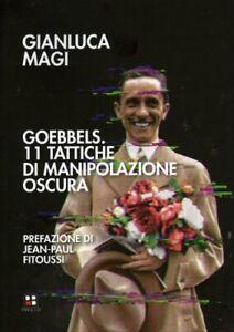 LIBRO GOEBBELS - 11 TATTICHE DI MANIPOLAZIONE OSCURA - GIANLUCA MAGI