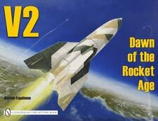V2 - Dawn of the Rocket Age, BY (AUTHOR): JOACHIM ENGELMANN, Very Good Book