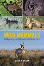 Wild Mammals of Wyoming and Yellowstone National Park by Steven W. Buskirk.