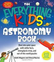 The Everything Kids Astronomy Book: Blast into outer space with stellar facts,
