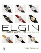 Elgin Trench Watches of the Great War by Stan Czubernat (Hardback, 2015)