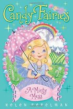 A Minty Mess (Candy Fairies) by Helen Perelman