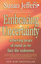 Embracing Uncertainty by Susan J. Jeffers (Paperback, 2003) 9780340830222
