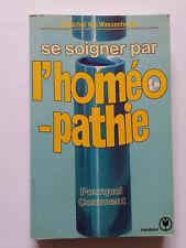 SE SOIGNER PAR L'HOMEOPATHIE 1984 WASSENHOVEN POURQUOI COMMENT