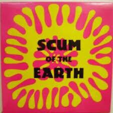 SCUM OF THE EARTH KILLDOZER RECORDS LP VINYLE NEUF NEW VINYL