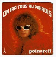 """Michel POLNAREFF Vinyle 45 tours SP 7"""" ON IRA TOUS AU PARADIS - AZ 410 F Rèduit"""