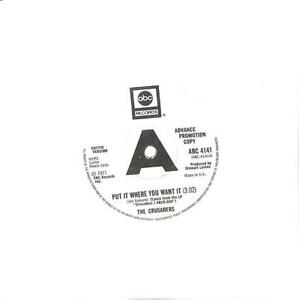 """The Crusaders Put It Where You Want It Promo UK 7"""" Vinyl 1973 ABC4141 ABC 45 VG+"""