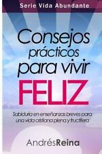 Vida Abundante: Consejos Prácticos para Vivir Feliz : Sabiduría en Enseñanzas...