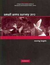 Small Arms Survey 2012: Moving Targets von Small Arms Survey Geneva (2012,...