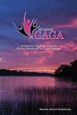 No More Gaga : A Personal Discovery Journey 40-Day Devotional for Single Wome...