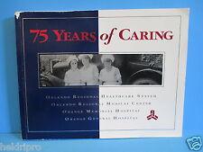 """SUPER RARE"" 1993 ""75 YEARS OF CARING"" ORMC ,OMH & OGH ORLANDO,FL HOSPITAL  BOOK"