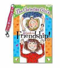 The Christian Girl's Guide to Friendship by Kathy Widenhouse, Good Book