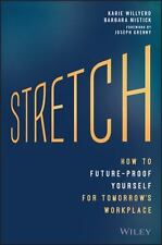 Stretch: How to Future-Proof Yourself for Tomorrow's Workplace, Willyerd, Karie,