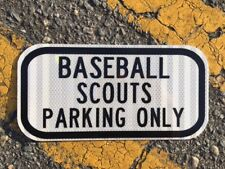 "BASEBALL SCOUT PARKING sign 12""x 6"" - DOT style - road highway MLB radar gun"