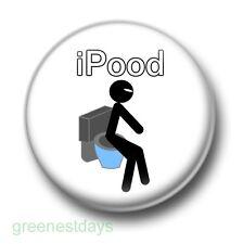 iPood 1 Inch / 25mm Pin Button Badge Phone Toilet Humour Joke Kitsch Gadget Cute