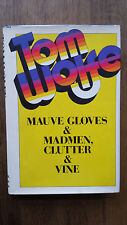 Tom Wolfe – Mauve Gloves & Madmen, Clutter & Vine (1st/1st US 1976 hb with dw)