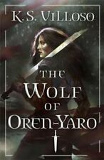 The Wolf of Oren-Yaro by K. S. Villoso 9780356514451 | Brand New