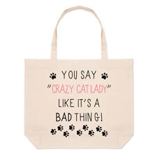 You Say Crazy Cat Lady Like It's A Bad Thing Large Beach Tote Bag Funny Shoulder