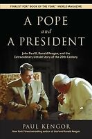Pope and a President : John Paul II, Ronald Reagan, and the Extraordinary Unt...