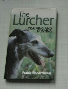 The Lurcher: Training and Hunting by Frank Sheardown Hardback Book