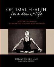 Optimal Health for a Vibrant Life: A 30-Day Program to Detoxify and Replenish Bo
