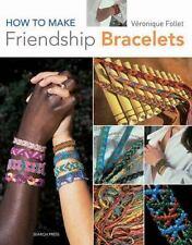 Follet, Veronique-How To Make Friendship Bracelets  (UK IMPORT)  BOOK NEW