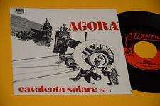 """AGORA' 7"""" 45 CAVALCATA SOLARE 1°ST ORIG ITALY PROG 1977 NM ! TOP COLLECTORS  NM"""