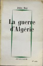 La Guerre d'Algérie - Jules Roy - Editions Julliard 1960 -